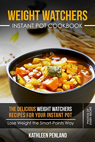 weight-watchers-instant-pot-cookbook-the-delicious-weight-watchers-recipes-for-your-instant-pot-lose