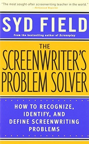 The Screenwriter's Problem Solver: How to Recognize, Identify, and Define Screenwriting Problems by Field, Syd (1998) Paperback