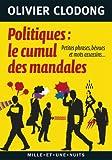 Politiques : le cumul des mandales: Petites phrases, bévues et mots assassins