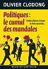 Politiques : le cumul des mandales: Petites phrases, bévues et mots assassins par Clodong