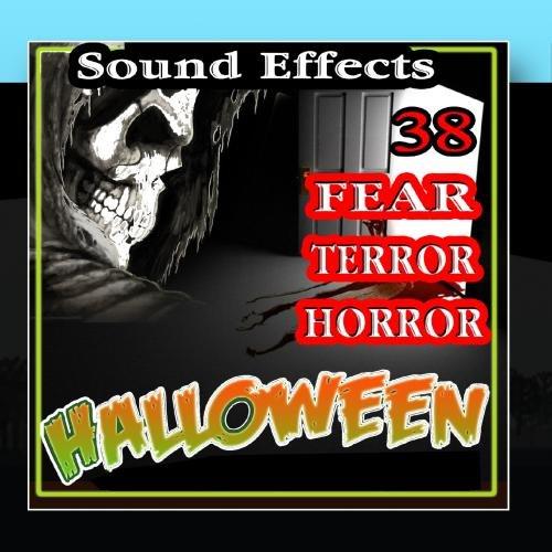 38 Sound Effects Fear, Terror, Horror Halloween (Horror-filmen Halloween-songs Von)
