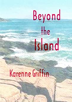 Beyond the Island (Island Series Book 1) by [Griffin, Karenne]