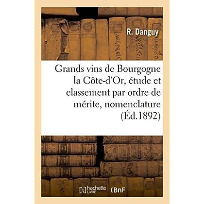 Les Grands vins de Bourgogne la Côte-d'Or, étude et classement par ordre de mérite, nomenclature