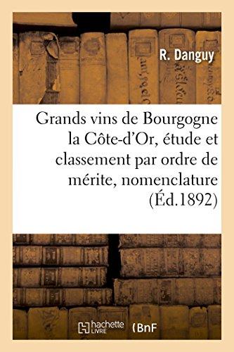 Les Grands Vins de Bourgogne La Cote-D'Or, Etude Et Classement Par Ordre de Merite, Nomenclature (Generalites)