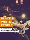 Black & White People im Stil von