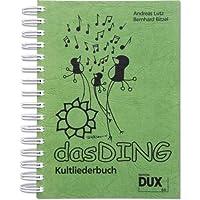Das Ding - Kultliederbuch mit Grifftabelle für Gitarre (264 Griffe) für über 400 Songs, Band 1