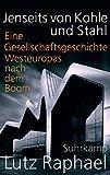 Jenseits von Kohle und Stahl: Eine Gesellschaftsgeschichte Westeuropas nach dem