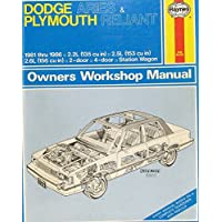 Dodge Aries Plymouth Reliant Owners Workshop Manual: Models Covered 1-Door, 4 Door, and Station Wagon 2.2L