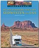 Mit dem WOHNMOBIL durch den SÜDWESTEN der USA - Ein Bildband mit über 220 Bildern auf 128 Seiten - STÜRTZ Verlag (Abenteuer) -