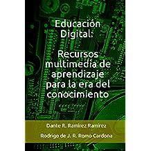 Educación Digital: Recursos multimedia de aprendizaje para la era del conocimiento