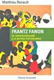 Image de Frantz Fanon : De l'anticolonialisme à la critique postcoloniale
