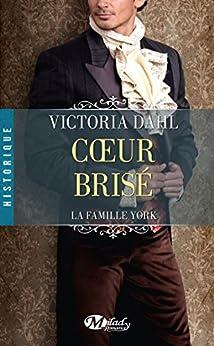 Coeur brisé: La Famille York, T2 par [Dahl, Victoria]