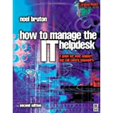 [How to Manage the IT Help Desk: A Guide for User Support and Call Center] [by: Noel Bruton]