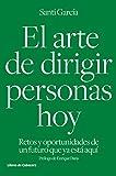 El arte de dirigir personas hoy: Retos y oportunidades de un futuro que ya está aquí (Temáticos) (Spanish Edition)