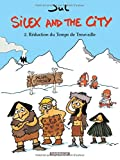 Silex and the city - tome 2 - Réduction du ...