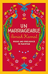 Unmarriageable: Pride and Prejudice in Pakistan