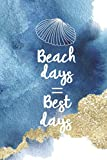Beach Days = Best Days: Blank Lined Notebook Journal Diary Composition Notepad 120 Pages 6x9 Paperback ( Beach ) 1