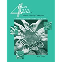 The Four Skills of Cultural Diversity Competence: A Process for Understanding And Practice