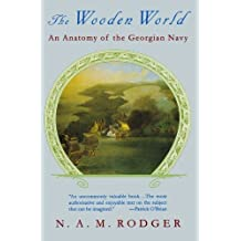 The Wooden World: An Anatomy of the Georgian Navy by N. A. M. Rodger (1996-07-17)