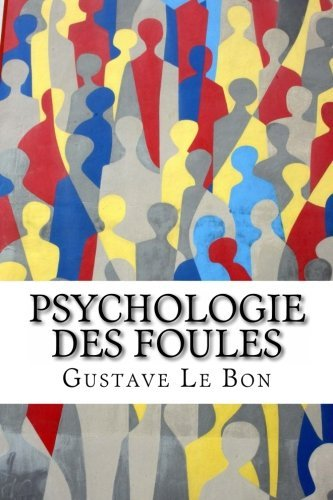 Psychologie des foules (French Edition) by Gustave Le Bon (2013-02-27)