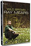 Wild Britain with Ray Mears [DVD]