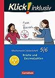 Klick! inklusiv: 5./6. Schuljahr - Brüche und Dezimalzahlen: Arbeitsheft 3