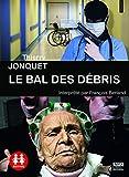 bal des débris (Le) : texte intégral | Jonquet, Thierry (1954-2009). Auteur