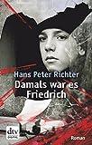 Damals war es Friedrich (German Edition)