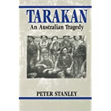 Tarakan: An Australian tragedy by Peter Stanley (1997-04-01)