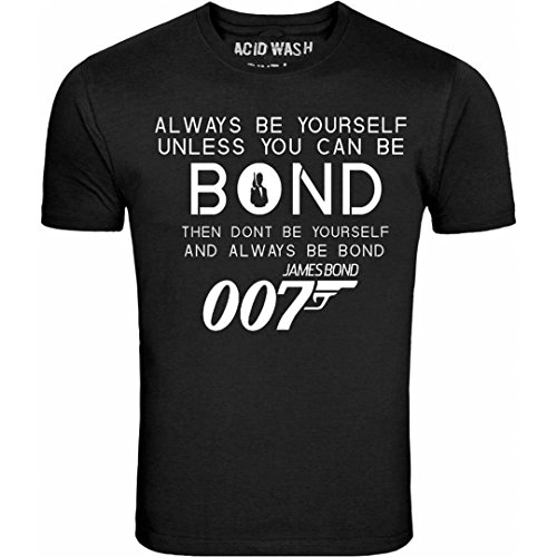 ACID WASH PRINT LTD Always Be Yourself Unless You Can Be Bond 007 Funny Black T-Shirt