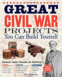 GREAT CIVIL WAR PROJECTS 2ND (Build it Yourself)