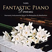 Fantastic Piano Dreams: Harmonic instrumental music for relaxation & meditation