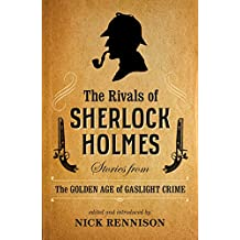 The Rivals of Sherlock Holmes: Stories from the Golden Age of Gaslight Crime