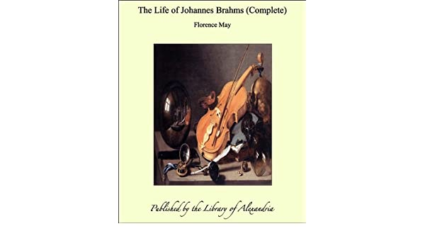 The life of johannes brahms ebook florence may amazon the life of johannes brahms ebook florence may amazon kindle store fandeluxe Image collections