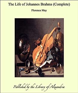 The life of johannes brahms ebook florence may amazon the life of johannes brahms by may florence fandeluxe Choice Image