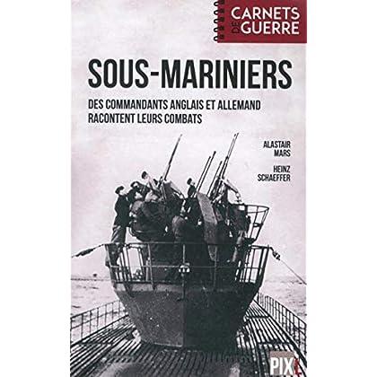 Sous-mariniers - Des commandants anglais et allemand racontent leurs combats