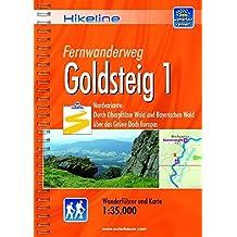 Hikeline Fernwanderweg Goldsteig 1 Nordvariante ca.420 km 1:35.000.: Nordvariante: Durch Oberpfälzer Wald und Bayerischen Wald über das Grüne Dach Europas, wetterfest