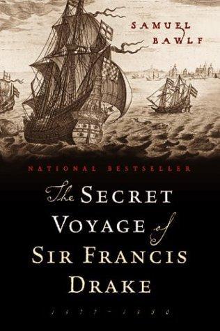 Secret Voyage Of Sir Francis Drake, The by Samuel Bawlf (Feb 1 2004)