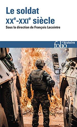 Le soldat: XXᵉ-XXIᵉ siècle