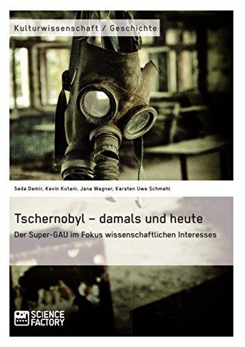 Tschernobyl – damals und heute: Der Super-GAU im Fokus wissenschaftlichen Interesses