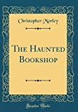 The Haunted Bookshop (Classic Reprint)