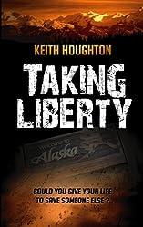 Taking Liberty (Gabe Quinn Thriller #3) (Gabe Quinn Thrillers) by Keith Houghton (2013-10-18)