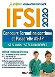 IFSI 2020 Concours Formation continue et Passerelle AS-AP - 50% Cours - 50% Entraînement: 50% Cours - 50% Entraînement - Réussir toutes les épreuves...