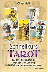 """Schnellkurs Tarot: Für den """"Blitzstart"""" in die Welt der Tarot-Deutung. Viel Hilfreiches, Interessantes und Neues: Für den """"Blitzstart"""" ... ... Viel Hilfreiches, Interessantes und Neues Taschenbuch"""