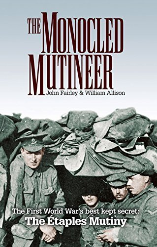 The Monocled Mutineer by William Allison (2016-07-01)