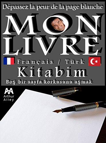 Mon livre, kitabim: Ou comment dépasser la peur de la page blanche