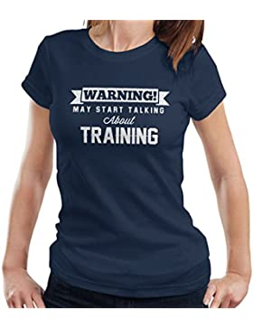 Warning May Start Talking About Training Women's T-Shirt