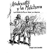 Andresito y la Melchora: La historia de un amor en guerra (Spanish Edition)