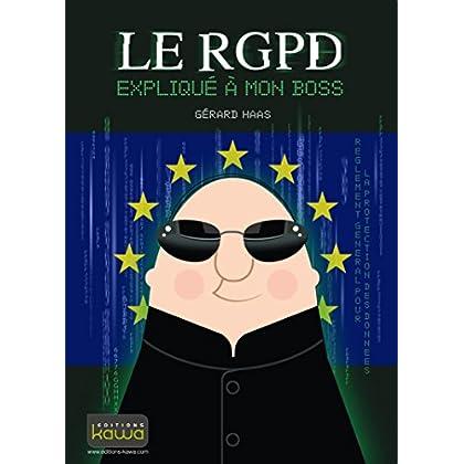Le RGPD expliqué à mon boss
