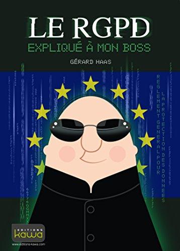 Le RGPD expliqué à mon boss par Gérard Haas